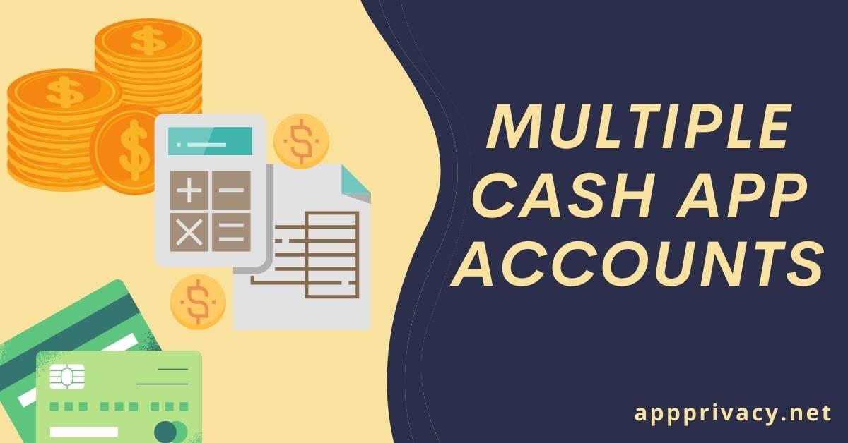 multiple cash app accounts