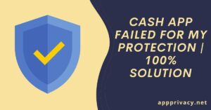 Cash App Failed For My Protection