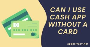can you use cash app without a card